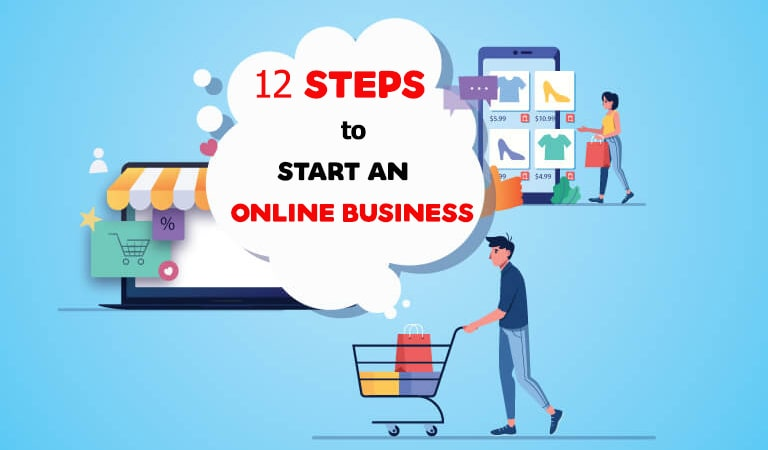 how to start an online business - 12 Steps to Start An Online Business