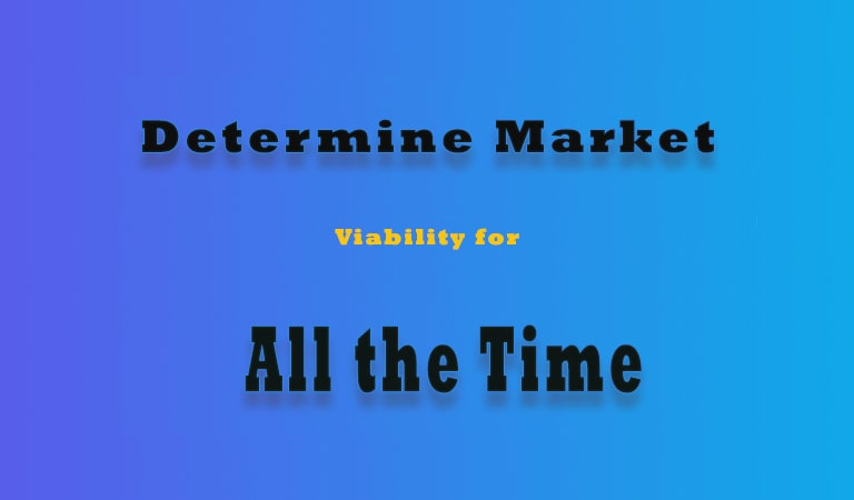 how to start an online business - Determine Market Viability for All the Time