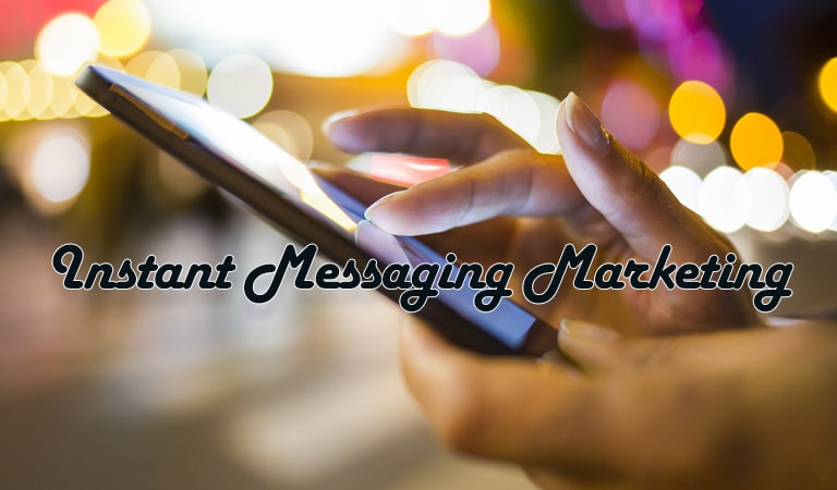 digital marketing- Instant Messaging Marketing