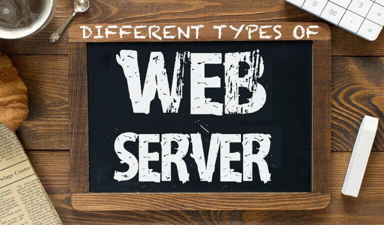 web server - 7 Types of web server
