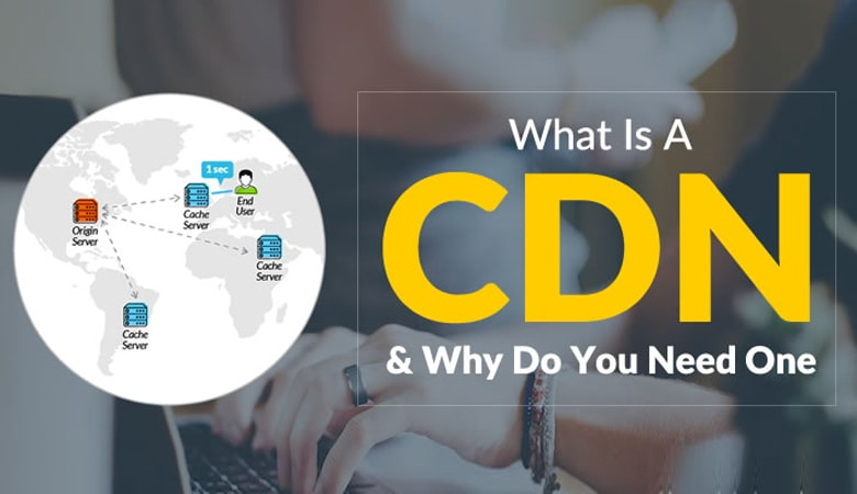 What is CDN, how does it work and the best CDN providers