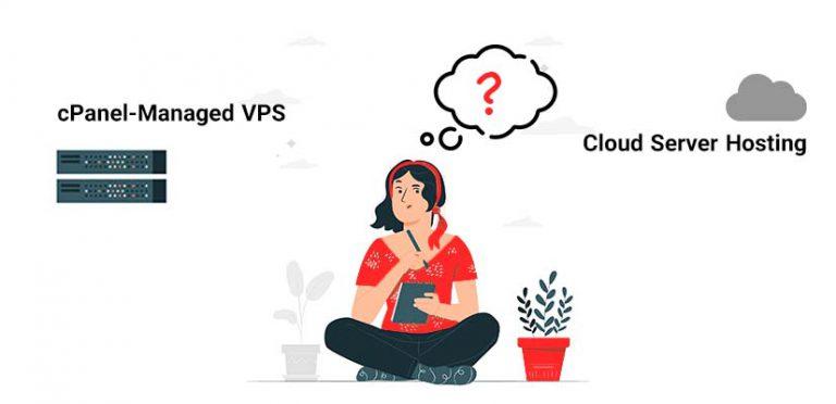 cpanel managed vps vs cloud hosting server