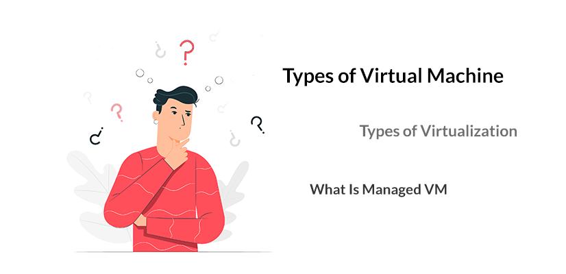 types of virtual machine
