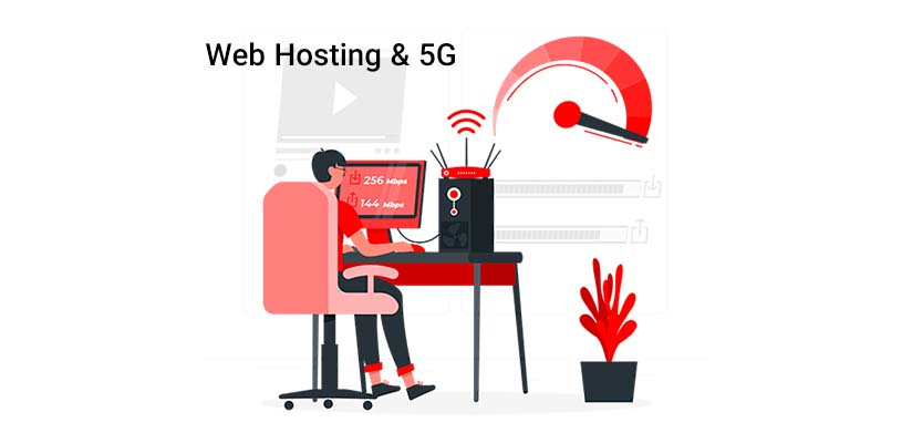 how 5g technology effects web hosting