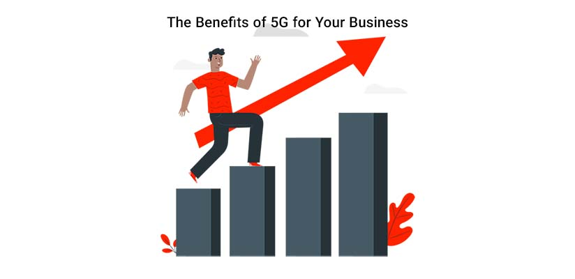 benefits of 5g technology on your business